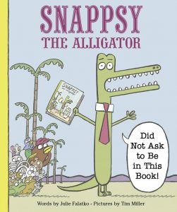 Book Cover: Snappsy the Alligator (Did Not Ask to Be in This Book!)
