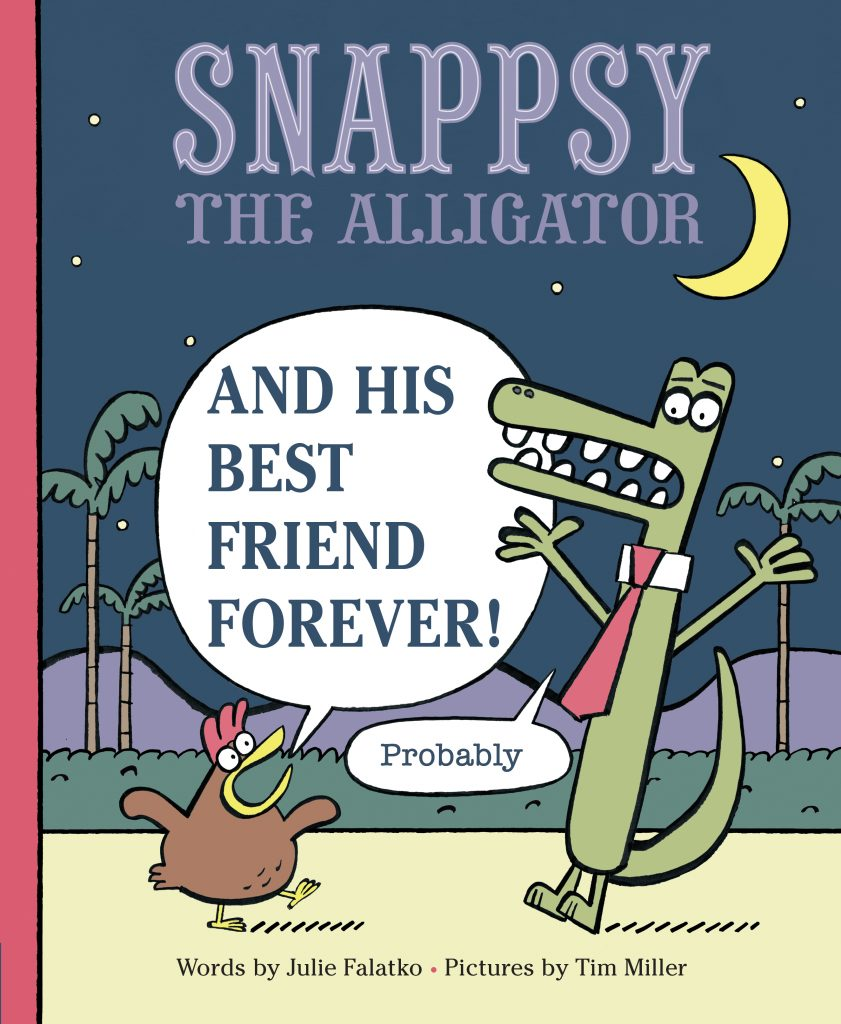 Book Cover: Snappsy the Alligator and His Best Friend Forever (Probably)