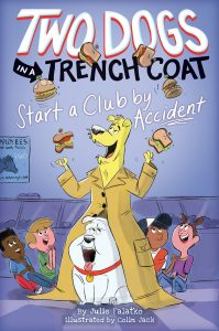 Book Cover: Two Dogs in a Trench Coat Start a Club by Accident