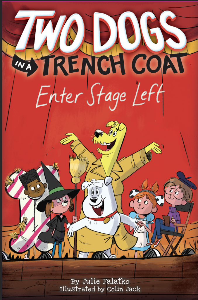 The cover of Two Dogs in a Trench Coat Enter Stage left: two dogs stacked on top of each other, in a trench coat, pretending to be a human student. They are on a stage with their human classmates, performing a play.